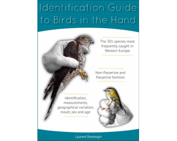 identification guide to birds in the hand. the 301 species most frequently caught in western europe
